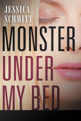 Monster Under My Bed - Schmitt, Jessica
