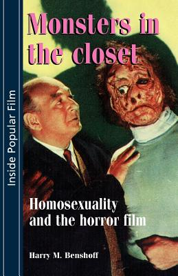 Monsters in the Closet - Benshoff, Harry, and Jancovich, Mark (Editor), and Schaefer, Eric (Editor)