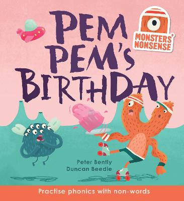 Monsters' Nonsense: Pempem's Birthday - Bently, Peter, and Beedle, Duncan