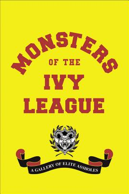 Monsters of the Ivy League - Radlauer, Steve