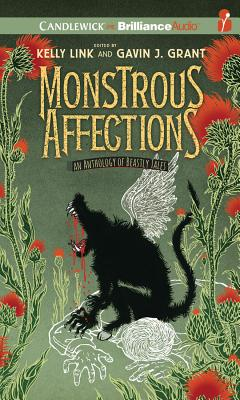 Monstrous Affections: An Anthology of Beastly Tales - Rubinate, Amy (Read by), and Podehl, Nick (Read by), and Link (Editor), Kelly