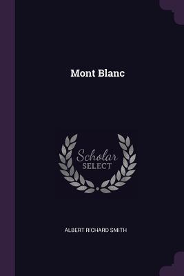 Mont Blanc - Smith, Albert Richard