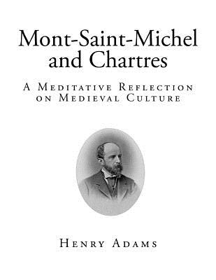 Mont-Saint-Michel and Chartres - Adams, Henry, and Cram, Ralph Adams (Introduction by)