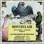 Monteclair, Hotteterre, Couperin, Marais