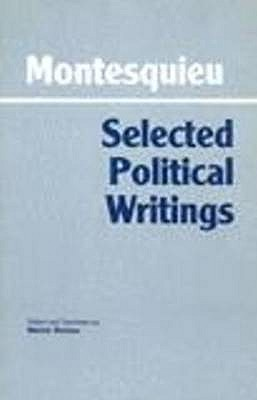 Montesquieu: Selected Political Writings - Montesquieu, and Richter, Melvin (Edited and translated by)