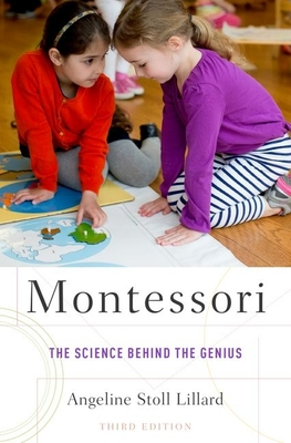 Montessori: The Science Behind the Genius - Lillard, Angeline Stoll