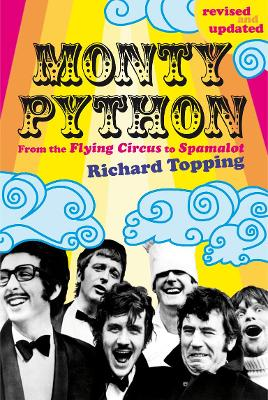 Monty Python: From the Flying Circus to Spamalot - Topping, Richard, and Long, Chris