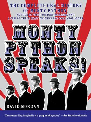 Monty Python Speaks! - Morgan, David