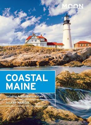 Moon Coastal Maine: Including Acadia National Park - Nangle, Hilary