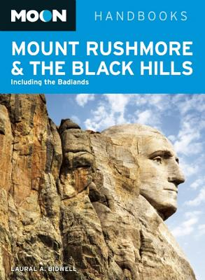 Moon Mount Rushmore & the Black Hills - Bidwell, Laural A