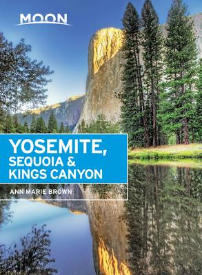 Moon Yosemite, Sequoia & Kings Canyon - Brown, Ann Marie