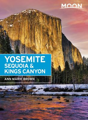 Moon Yosemite, Sequoia & Kings Canyon - Brown, Ann Marie