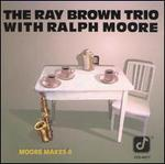 Moore Makes 4 - Ray Brown Trio with Ralph Moore