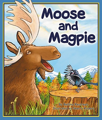 Moose and Magpie - Restrepo, Bettina