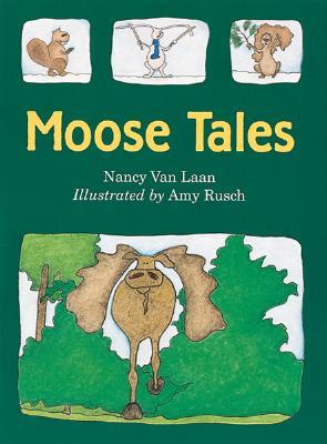 Moose Tales - Van Laan, Nancy