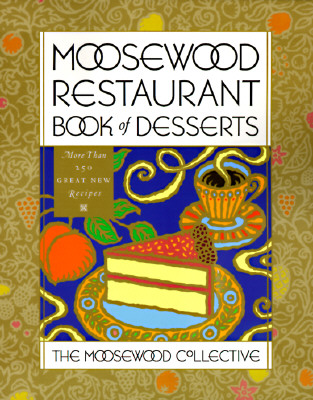 Moosewood Restaurant Book of Desserts - Moosewood Collective