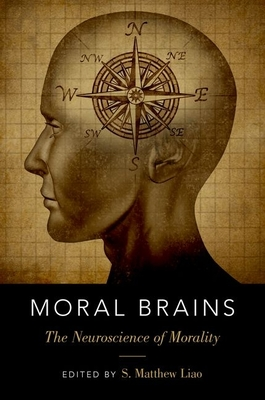 Moral Brains: The Neuroscience of Morality - Liao, S Matthew