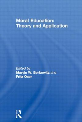 Moral Education Pod - Berkowitz, M W (Editor), and Berkowitz, Marvin W, and Oser, F (Editor)