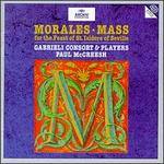 Morales: Mass for the Feast of St. Isidore of Seville - Gabrieli Consort & Players; Paul McCreesh (conductor)