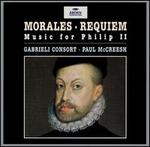 Morales: Music for Philip II
