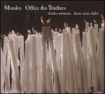 Morales: Office des Ténèbres - Doulce Mémoire; Denis Raisin-Dadre (conductor)