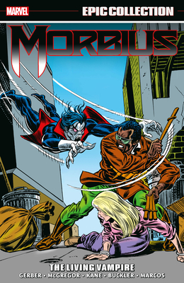 Morbius Epic Collection: The Living Vampire - Gerber, Steve, and McGregor, Don, and Thomas, Roy