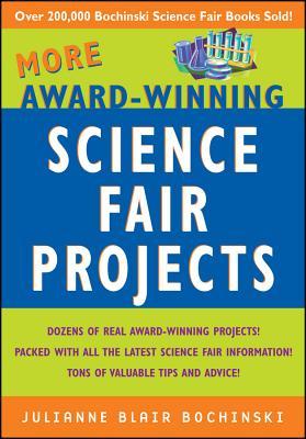 More Award-Winning Science Fair Projects - Bochinski, Julianne Blair