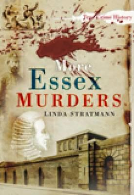 More Essex Murders - Stratmann, Linda
