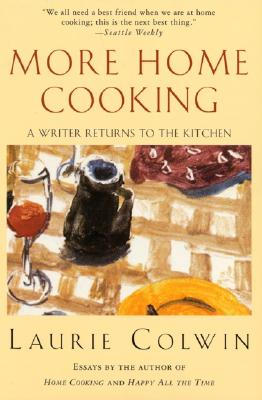 More Home Cooking - Colwin, Laurie