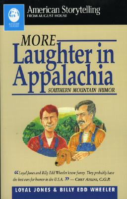 More Laughter in Appalachia - Jones, Loyal, and Wheeler, Billy Edd