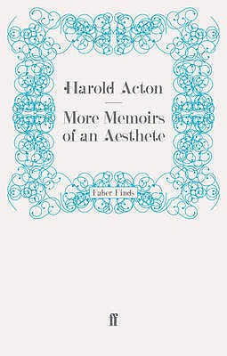 More Memoirs of an Aesthete - Acton, Harold
