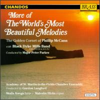 More of the World's Most Beautiful Melodies - Academy of St. Martin-in-the-Fields Chamber Ensemble; Black Dyke Band; Malcolm Hicks (organ); Phillip McCann (cornet)