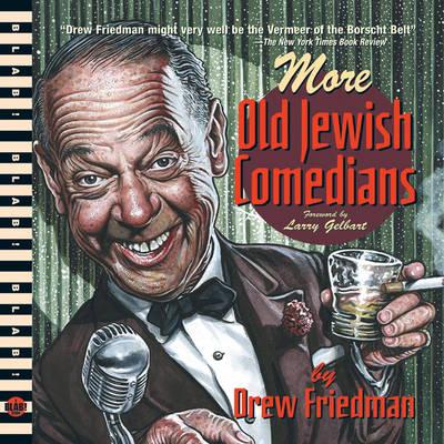 More Old Jewish Comedians - Friedman, Drew