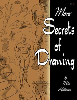 More Secrets of Drawing - Hoffman, Mike