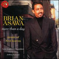 More Than a Day: Music of Ned Rorem - Brian Asawa (counter tenor); Gary Gray (clarinet); Margaret Batjer (violin); Los Angeles Chamber Orchestra;...