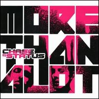 More Than a Lot - Chase & Status