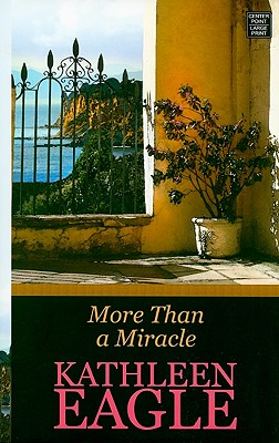 More Than a Miracle - Eagle, Kathleen