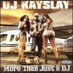 More Than Just a DJ: DJ Kayslay