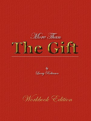 More Than the Gift - Robinson, Larry J