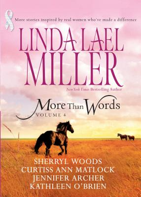 More Than Words: Volume 4 - Miller, Linda Lael, and Woods, Sherryl, and Matlock, Curtiss Ann