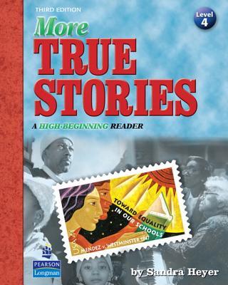 More True Stories: A High-Beginning Reader - Heyer, Sandra