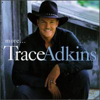 More... - Trace Adkins