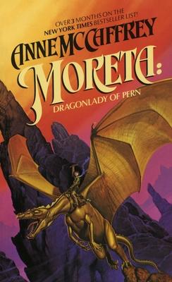Moreta: Dragonlady of Pern - McCaffrey, Anne