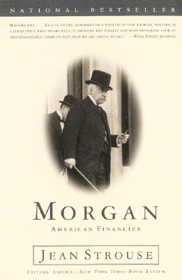 Morgan: American Financier - Random House, and Strouse, Jean