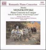 "Moritz Moszkowski: Piano Concerto in E major; Suite for Orchestra ""From Foreign Lands"""