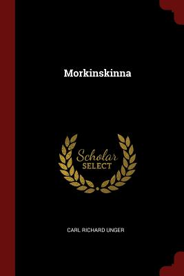 Morkinskinna - Unger, Carl Richard