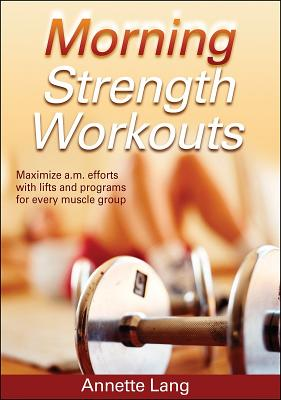 Morning Strength Workouts - Lang, Annette