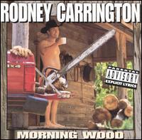 Morning Wood - Rodney Carrington