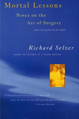 Mortal Lessons - Selzer, Richard, MD