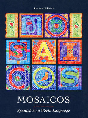 Mosaicos: Spanish as a World Language - Guzman, Elizabeth, and Rush, Patricia, and De Castell, Suzanne